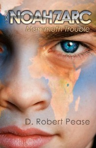 Noah Zarc: Mammoth Trouble - D. Robert Pease