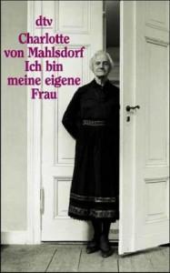 Ich Bin Meine Eigene Frau. Ein Leben - Peter Süß, Charlotte von Mahlsdorf