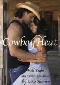 Cowboy Heat (Hell Yeah!, #1) - Sable Hunter