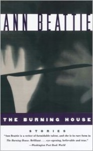 The Burning House - Ann Beattie, Robin Desser