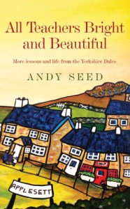 All Teachers Bright and Beautiful - Andy Seed