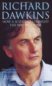 Richard Dawkins: How a Scientist Changed the Way We Think - Alan Grafen