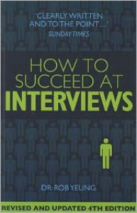 How to Succeed at Interviews - Rob Yeung