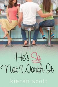 He's So Not Worth It - Kieran Scott