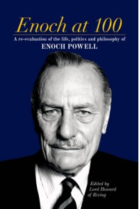 Enoch at 100 - Lord Howard of Rising