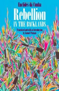 Rebellion in the Backlands - Euclides da Cunha, Samuel Putnam