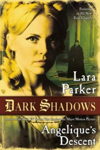 Dark Shadows: Angelique's Descent - Lara Parker