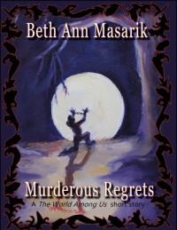 Murderous Regrets - Beth Ann Masarik