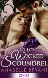 To Love a Wicked Scoundrel - Anabelle Bryant