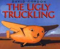 The Ugly Truckling - David     Gordon