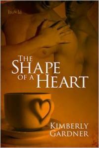 The Shape of a Heart - Kimberly Gardner