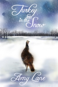 Turkey in the Snow - Amy Lane