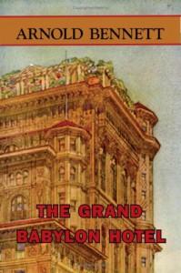 The Grand Babylon Hotel - Arnold Bennett, Frank Swinnerton