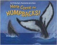 Here Come the Humpbacks - April Pulley Sayre,  Jamie Hogan