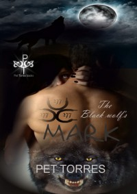 The Black Wolf's Mark - Pet TorreS
