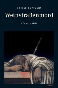 Weinstraßenmord - Markus Guthmann