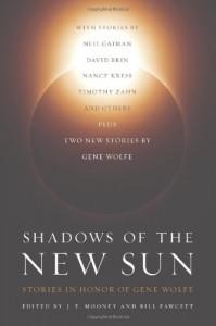 Shadows of the New Sun: Stories in Honor of Gene Wolfe - Bill Fawcett, J.E. Mooney