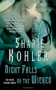 Night Falls on the Wicked (Moon Chasers) - Sharie Kohler