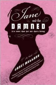 Jane and the Damned - Janet Mullany