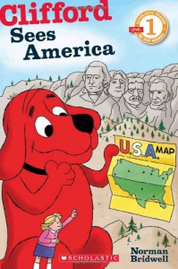 Scholastic Reader Level 1: Clifford Sees America - Norman Bridwell