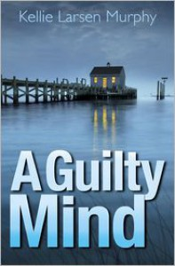 A Guilty Mind - Kellie Larsen Murphy
