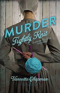 Murder Tightly Knit (An Amish Village Mystery) - Vannetta Chapman