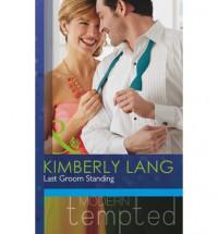 Last Groom Standing  - Kimberly Lang