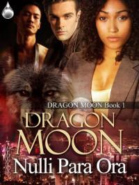 Dragon Moon - Nulli Para Ora