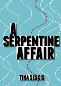 A Serpentine Affair - Tina Seskis