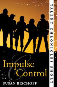 Impulse Control (Talent Chronicles, #0.5) - Susan Bischoff