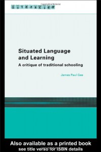 Situated Language and Learning: A Critique of Traditional Schooling (Literacies) - James Paul Gee