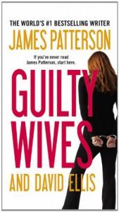 Guilty Wives - James Patterson, David Ellis
