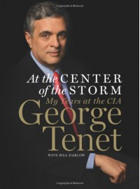 At the Center of the Storm: My Years at the CIA - George Tenet