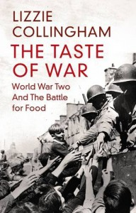 The Taste Of War: World War Two And The Battle For Food - Lizzie Collingham