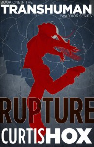 Rupture (The Transhuman Warrior Series, Book 1) [Kindle Edition] - Curtis Hox