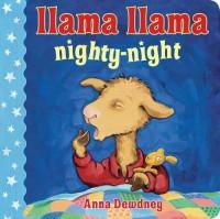 Llama Llama Nighty-Night - Anna Dewdney