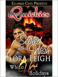 Sealed with a Wish - Lora Leigh