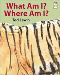 What Am I? Where Am I? (I Like to Read) - Ted Lewin
