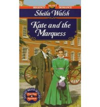 Kate and the Marquess - Sheila  Walsh