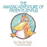 The Amazing Adventure of Paddy Platypus - Tom De Paolo