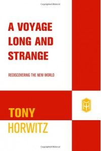 A Voyage Long and Strange: Rediscovering the New World - Tony Horwitz