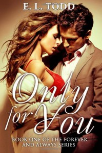Only For You: 1 (Forever and Always) - E. L. Todd