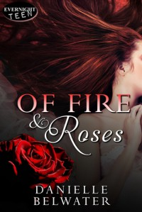 Of Fire And Roses (Erlanis Chronicles #1) - Danielle Belwater