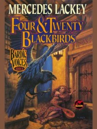Four and Twenty Blackbirds (Bardic Voices) - Mercedes Lackey