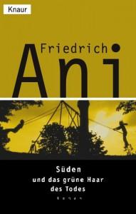 Süden Und Das Grüne Haar Des Todes - Friedrich Ani