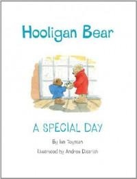 Hooligan Bear: A Special Day - Ian Toynton, Andrea Dietrich