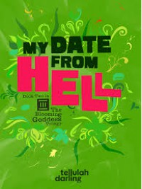 My Date From Hell (The Blooming Goddess Trilogy, #2) - Tellulah Darling
