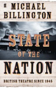 State of the Nation: British Theatre Since 1945 - Michael Billington