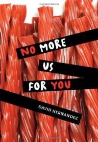 No More Us for You - David Hernandez