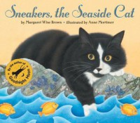 Sneakers, the Seaside Cat - Margaret Wise Brown, Anne Mortimer